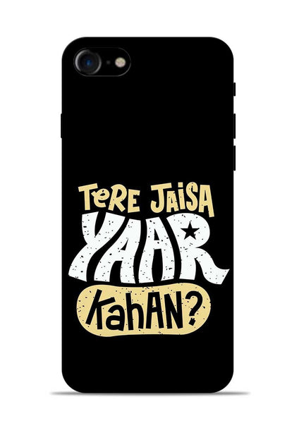 Tere Jaise Yaar kaha iPhone 8 Mobile Back Cover