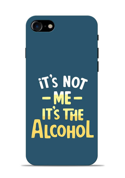Its The Alcohol iPhone 8 Mobile Back Cover
