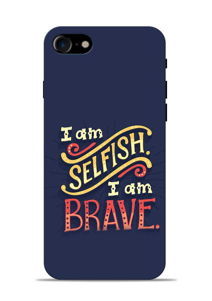 Selfish Brave iPhone 8 Mobile Back Cover