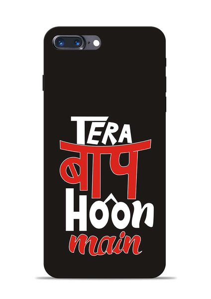 Tera Baap Hoon iPhone 8 Plus Mobile Back Cover