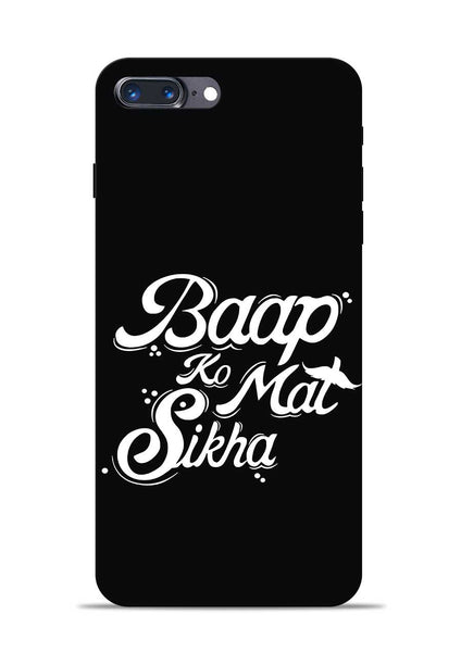 Baapko Mat Sikha iPhone 8 Plus Mobile Back Cover
