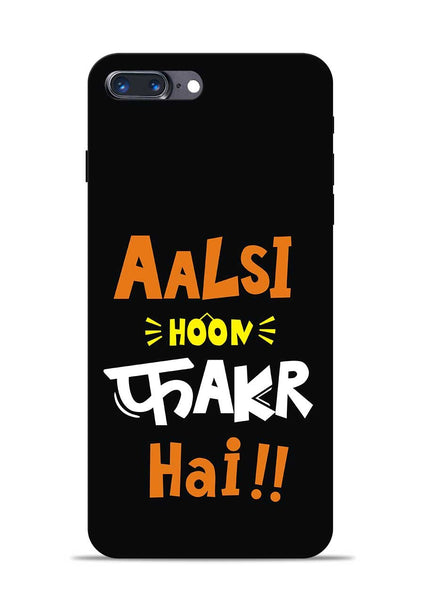 Aalsi Hoon Fakar Hai iPhone 8 Plus Mobile Back Cover
