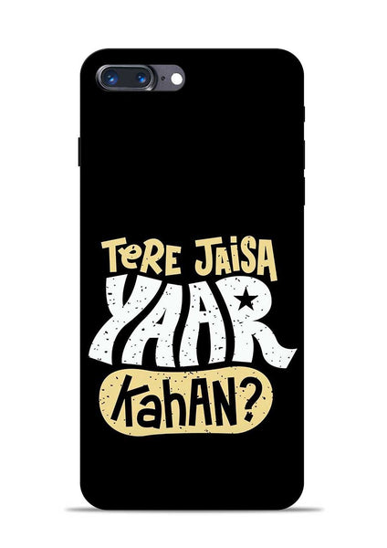 Tere Jaise Yaar kaha iPhone 8 Plus Mobile Back Cover