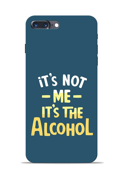 Its The Alcohol iPhone 8 Plus Mobile Back Cover