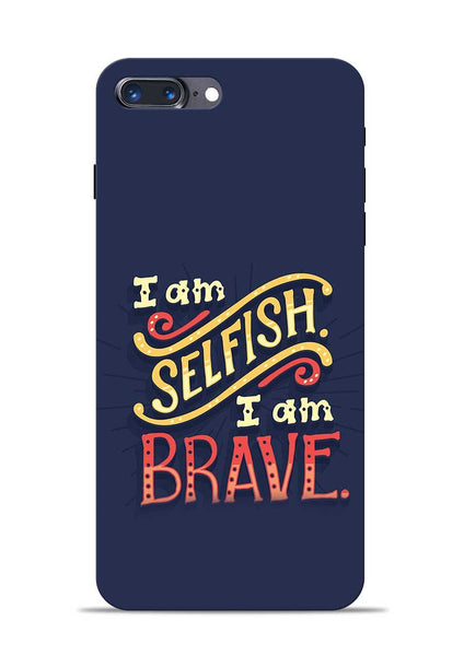 Selfish Brave iPhone 8 Plus Mobile Back Cover