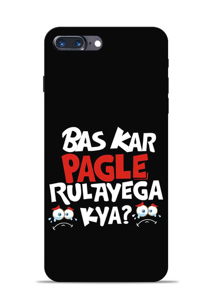 Bas Kar Pagle Rulayega Kya iPhone 8 Plus Mobile Back Cover