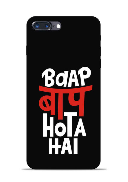 Baap Baap Hota Hai iPhone 8 Plus Mobile Back Cover