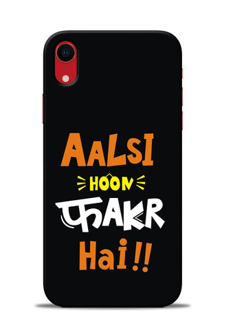Aalsi Hoon Fakar Hai iPhone XR Mobile Back Cover