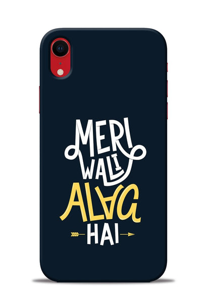 Meri Wali Alag Hai iPhone XR Mobile Back Cover