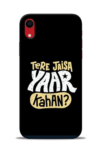 Tere Jaise Yaar kaha iPhone XR Mobile Back Cover