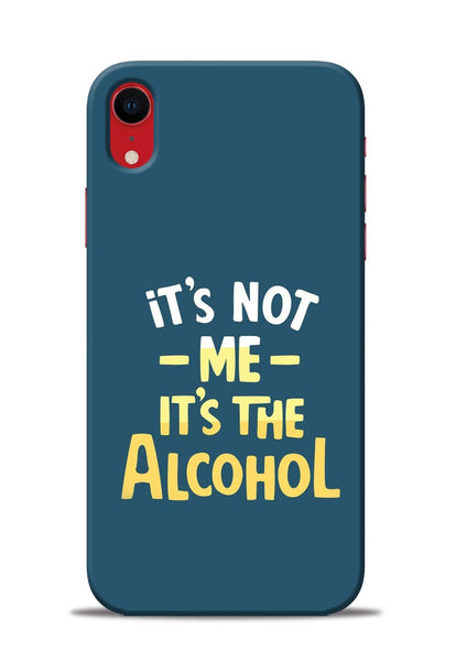 Its The Alcohol iPhone XR Mobile Back Cover