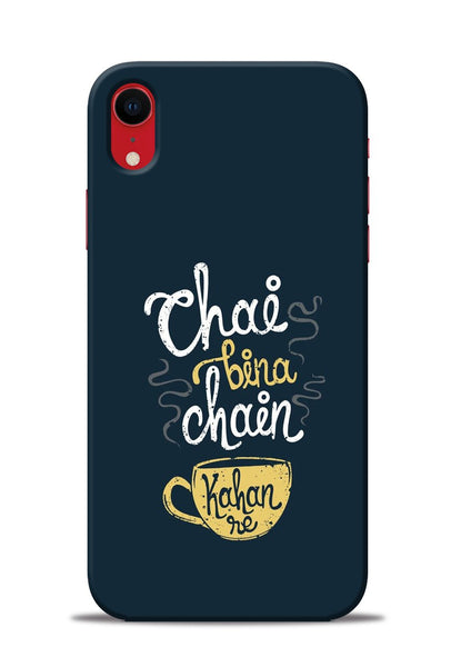Chai Bina Chain Kaha Re iPhone XR Mobile Back Cover
