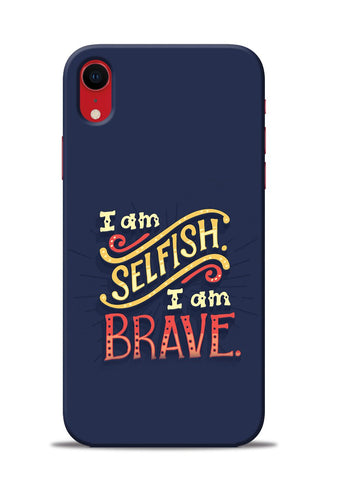 Selfish Brave iPhone XR Mobile Back Cover