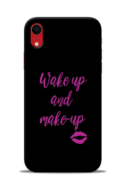 Wake Up Make Up iPhone XR Mobile Back Cover