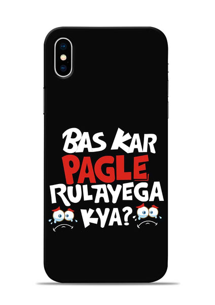 Bas Kar Pagle Rulayega Kya iPhone XS Max Mobile Back Cover