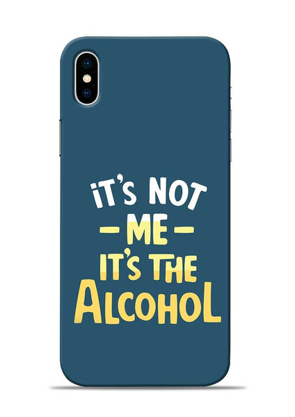 Its The Alcohol iPhone XS Mobile Back Cover