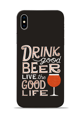 Drink Beer Good Life iPhone XS Mobile Back Cover