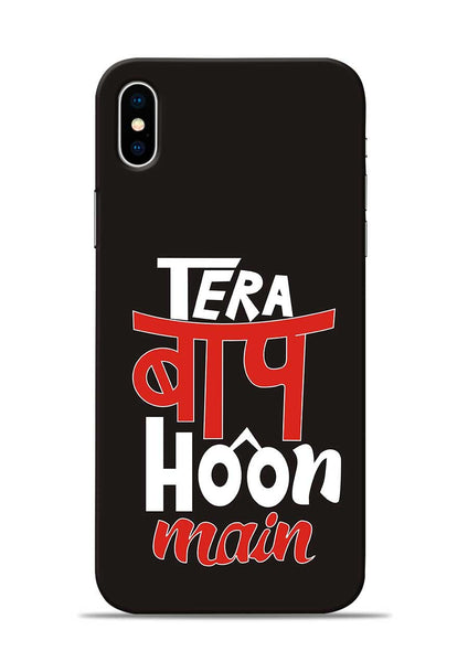 Tera Baap Hoon iPhone X Mobile Back Cover