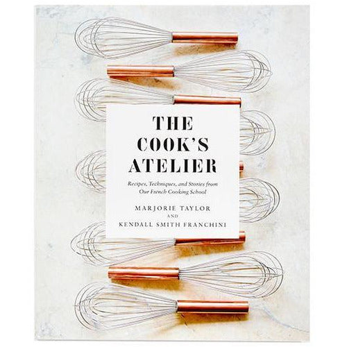 THE COOK'S ATELIER: RECIPES, TECHNIQUES, AND STORIES FROM OUR FRENCH COOKING SCHOOL-Books-Anecdote