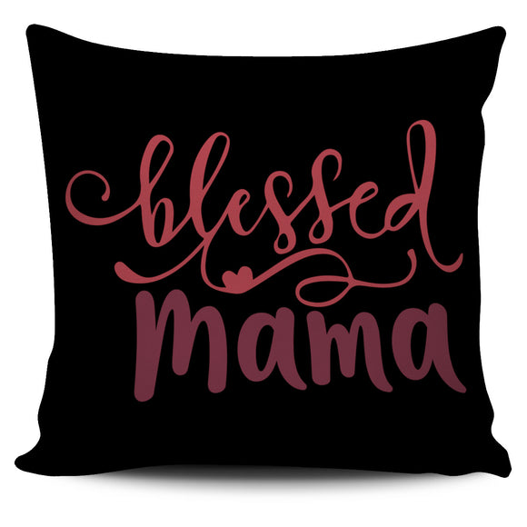Blessed Mama-Pillow Case - elisway