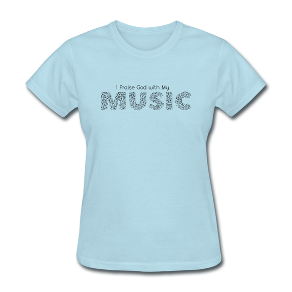 Praise With My Music-Women's T-Shirt - elisway