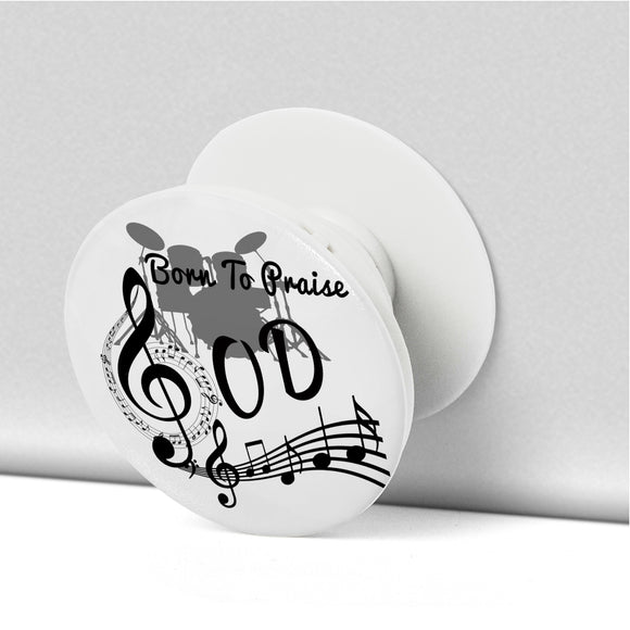 Born To Praise God-Popsocket - elisway