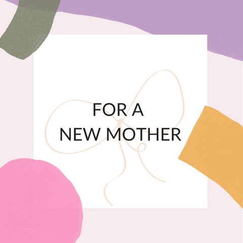 GIFT SET - FOR A NEW MOTHER