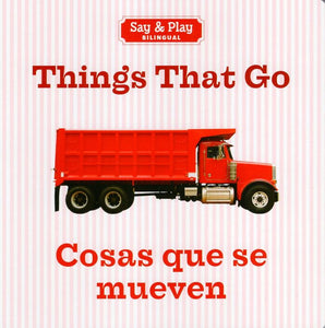 Say & Play Bilingual: Things That Go / Cosas que se mueven