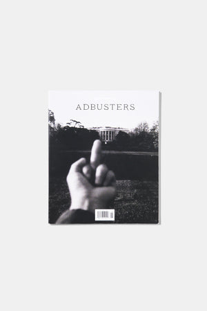 ADBUSTERS - The Year of Living Dangerously Pt. 6 JAN / FEB 2017