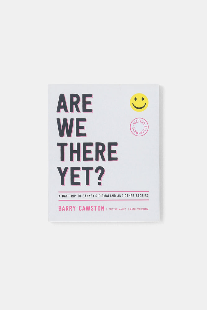 ARE WE THERE YET? / Barry Cawston