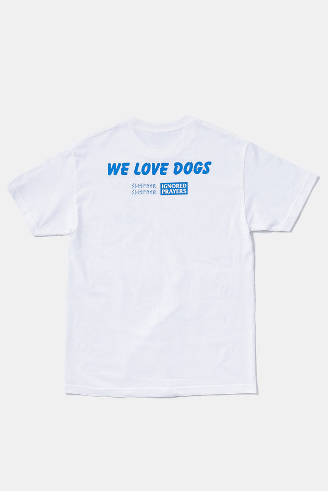 IGNORER PRAYERS / WE LOVE DOGS S/S Tee