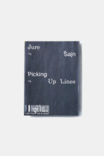 PICKING UP LINES / JURE ŠAJN