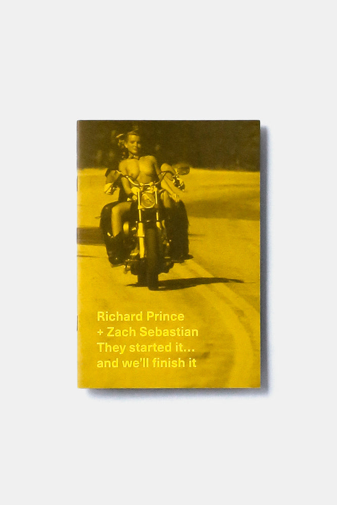 They started it...and we'll finish it / Richard Prince + Zach Sebastian