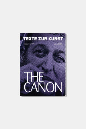 "TEXTE ZUR KUNST Issue No. 100 / December 2015 ""The Canon"""