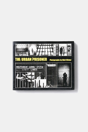 The Urban Prisoner / Matt Weber