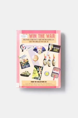To Win The War Home Front Memorabilia Of World War Ⅱ