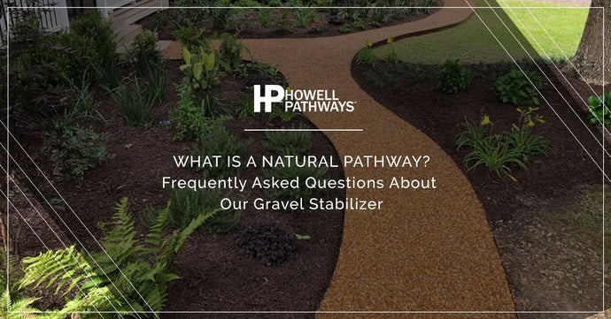 What is a Natural Pathway? Frequently Asked Questions About Our Gravel Stabilizer