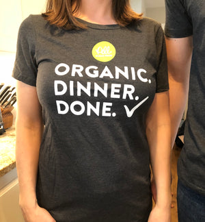 Organic. Dinner. Done. Women's T-Shirt