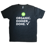 Organic. Dinner. Done. Men's T-Shirt