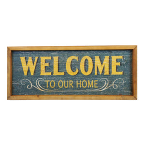 "SIGN ""WELCOME TO OUR HOME"" (23.75""X10"")"
