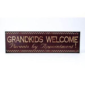 "SIGN ""GRANDKIDS WELCOME PARENTS BY APPOINTMENT"" (19""X5.5"")"