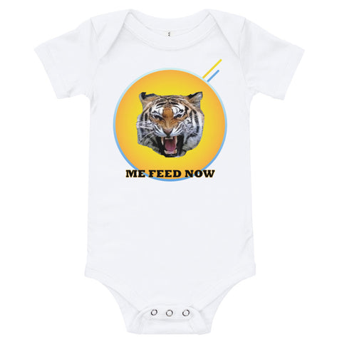 "White baby bodysuit with a picture of a roaring tiger in the middle. ""Me Feed Now"" in black letters is under the face of the tiger."