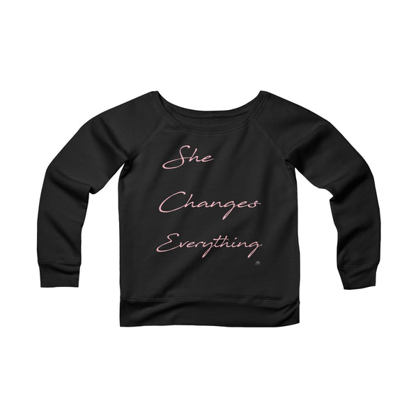 She Changes Everything Off the Shoulder Sweatshirt
