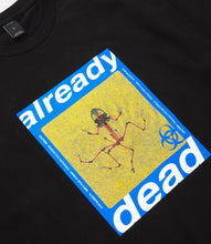 Load image into Gallery viewer, ALREADY DEAD TEE - BLACK