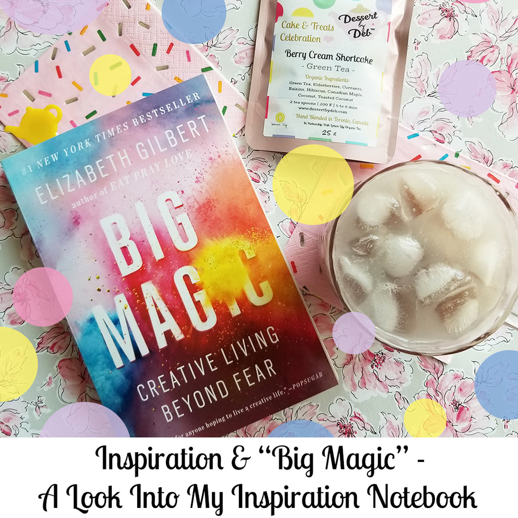 Inspiration, Big Magic & What Sets my Soul On Fire: A Glimpse Into My Inspiration Notebook