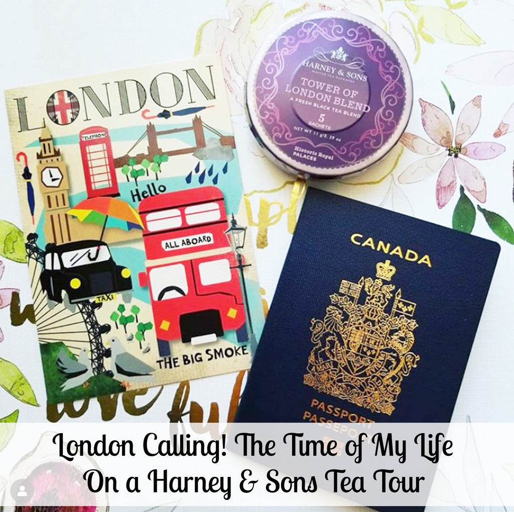 London Calling!  The Time of My Life on a Harney & Sons Tea Tour