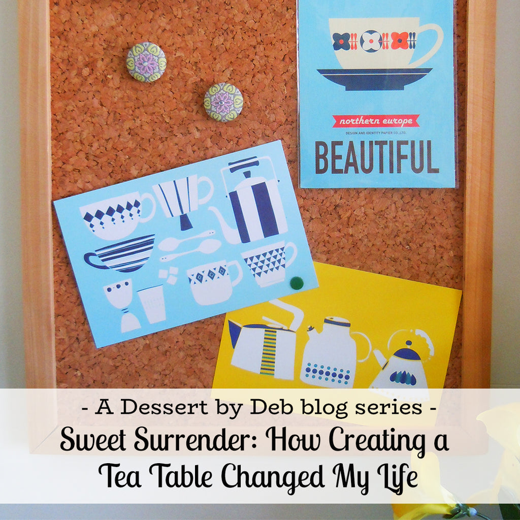Sweet Surrender, Part 2: How Creating a Tea Table Changed My Life