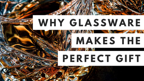 Why Glassware Makes The Perfect Gift