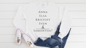 Samantha? Sweatshirt
