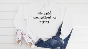 The Cold Never Bothered Me Sweatshirt